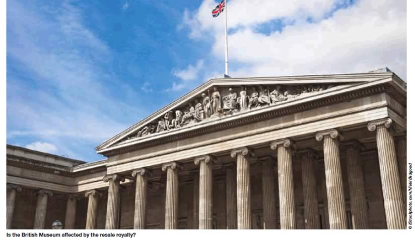 Is the British Museum affected by the resale royalty?THE NEW COST ON ARTS PROFITS ALEXANDRA DARRABY DISCUSSES THE NEW UK RESALE REGULATIONS